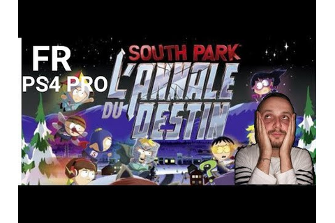 SOUTH PARK L'ANNALE DU DESTIN GAMEPLAY FR PS4 PRO - YouTube