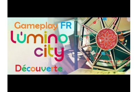 Lumino City gameplay FR Découverte !!!! - YouTube