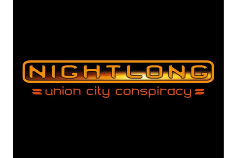 classicamiga.com - Nightlong: Union City Conspiracy