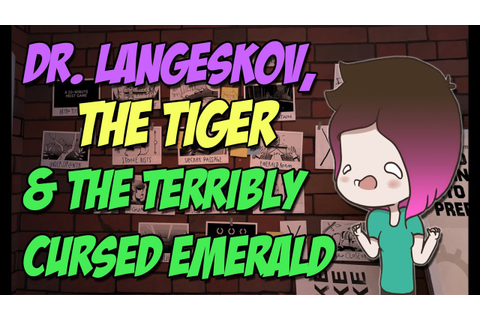 Dr. Langeskov, The Tiger And The Terribly Cursed Emerald ...