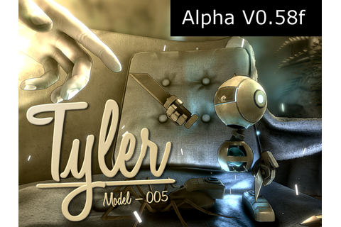 Tyler: Model 005 Alpha 0.58f file - Indie DB