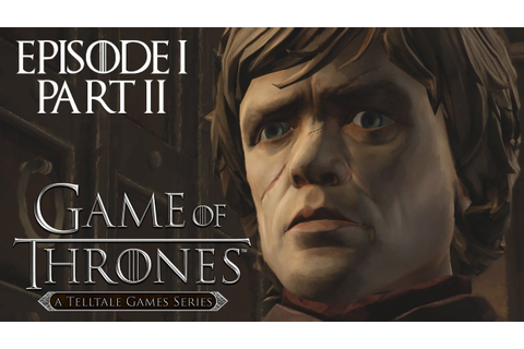 Game of Thrones - A Telltale Games Series Episode 1 Part 2 ...