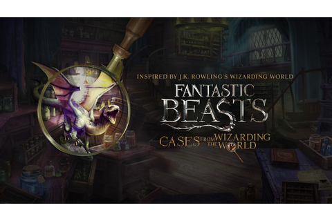 Fantastic Beasts: Cases From The Wizarding World is Coming ...