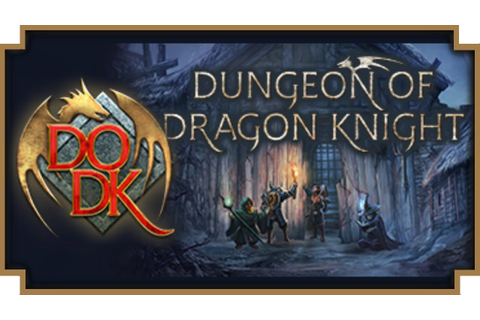 Dungeon of Dragon Knight - (Party Based Dungeon Crawler ...