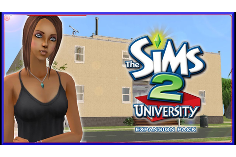 Let's Play: The Sims 2 University- (Part 1) - University ...
