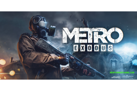 METRO: EXODUS TORRENT - FREE FULL DOWNLOAD - NEWTORRENTGAME