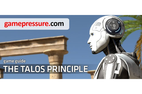 The Talos Principle Game Guide & Walkthrough