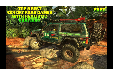 Top 8 Best 4x4 Off Road Games with Realistic Graphics for ...