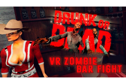 Drunk or Dead: VR zombie shooting game where you drink ...