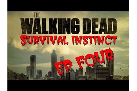 The Walking Dead Game - Survival Instinct - Part 4 - YouTube