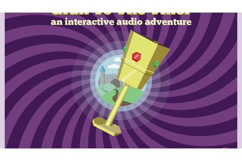 Grail to the Thief: An Interactive Audio Adventure by For ...