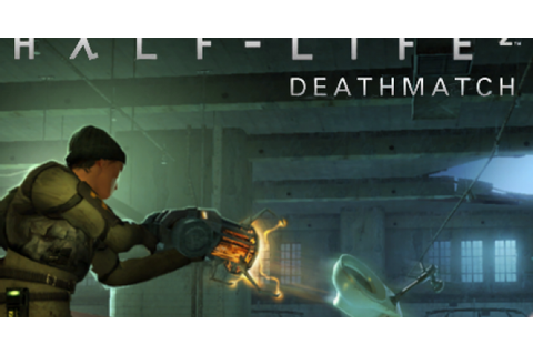 Half Life 2 Deathmatch Game - PC Full Version Free Download