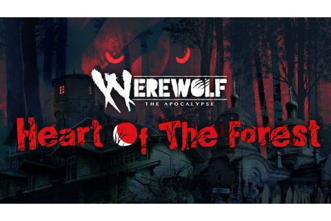 Werewolf: The Apocalypse - Heart Of The Forest Launches ...