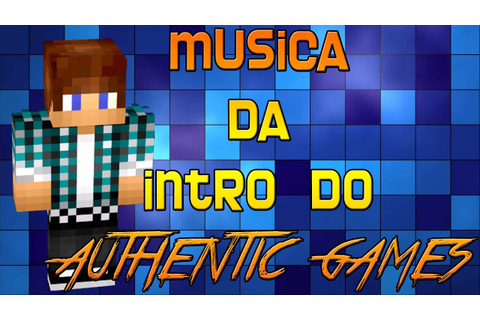 Musica da intro do Authentic Games - YouTube
