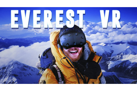 Everest VR: Climb Mount Everest in virtual reality with ...