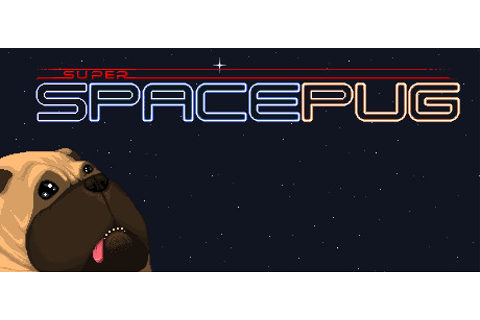 Super Space Pug on Steam
