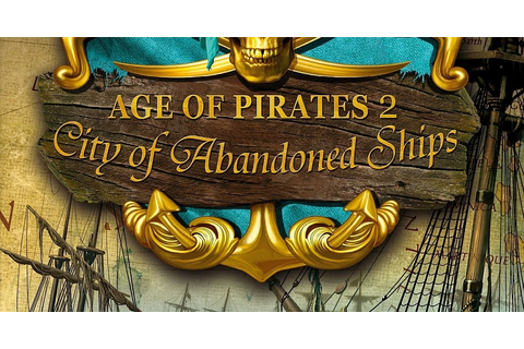 Age Of Pirates 2 City Of Abandoned Ships Game - PC Full ...
