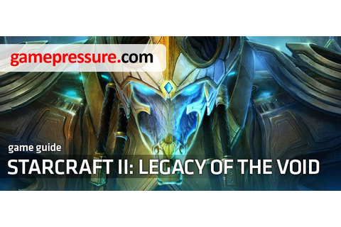StarCraft II: Legacy of the Void Game Guide & Walkthrough