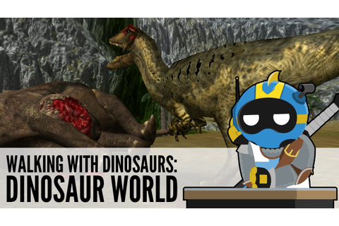 Edutainment Month - Dinosaur World (Walking With Dinosaurs ...