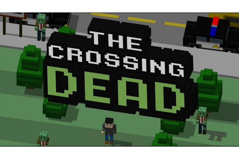 The Crossing Dead - Android Gameplay HD - YouTube