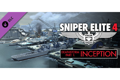 Sniper Elite 4 - Deathstorm Part 1: Inception on Steam