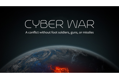 If It's Cyber-War They Want, It's Cyber-War They'll Get ...