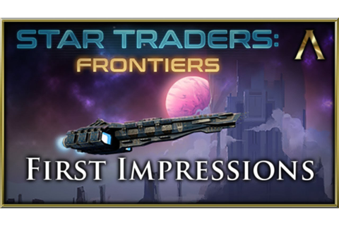 Star Traders: Frontiers - First Look Gameplay - YouTube