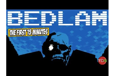 Bedlam - The First 15 Minutes! (Retro styled FPS game ...