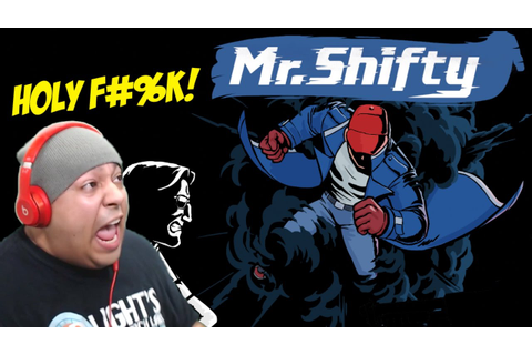 THIS F#%KING GAME IS FIIIIRRE!! [MR. SHIFTY] [GAMEPLAY ...