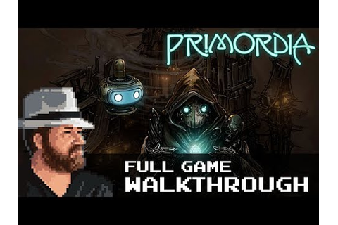 Primordia - Full Game Walkthrough/No Commentary - YouTube