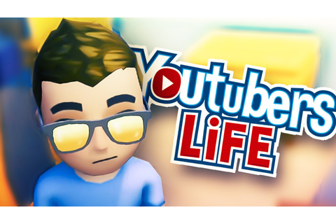 Youtubers Life Let's Play #1 - THE LIFE OF A YOUTUBER ...