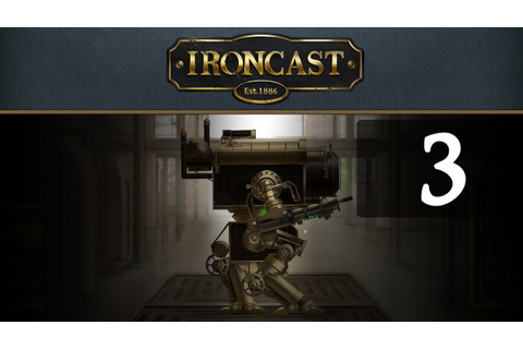 Let's Play Ironcast Game 1 Part 3 - YouTube
