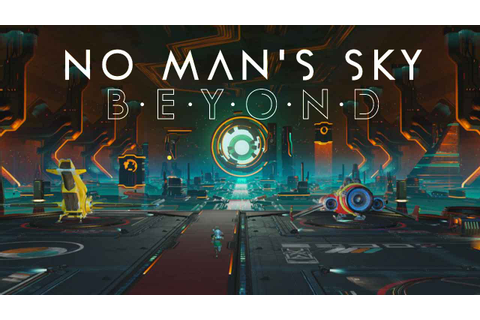No Man's Sky Beyond (2.0) what's new content in the game ...