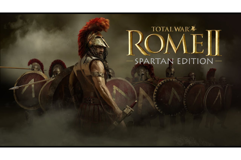 Total War: ROME II - Spartan Edition - Official Trailer ...