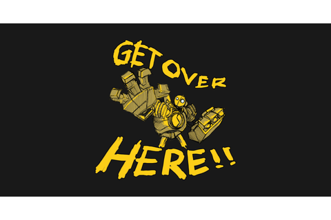 GET OVER HERE! - Video Games - T-Shirt | TeePublic