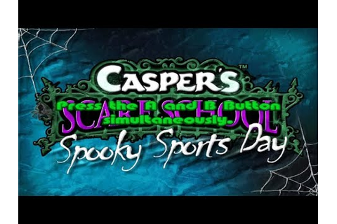 Caspers Scare School Spooky Sports Day Wii Gameplay - YouTube