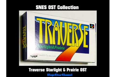 Traverse Starlight & Prairie OST [Super Famicom] [SFC ...