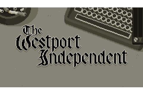 The Westport Independent Download Free Full Game | Speed-New