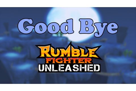 Rumble Fighter Unleashed: I'm Quitting - YouTube
