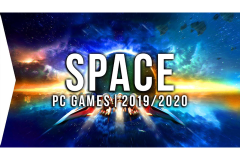 30 Upcoming PC Space Games in 2019 & 2020 New Sci-fi, Open ...