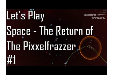 Steam Community :: Space - The Return Of The Pixxelfrazzer