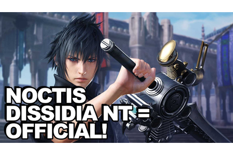 Noctis Confirmed For Dissidia NT + New HUD, Game Modes ...