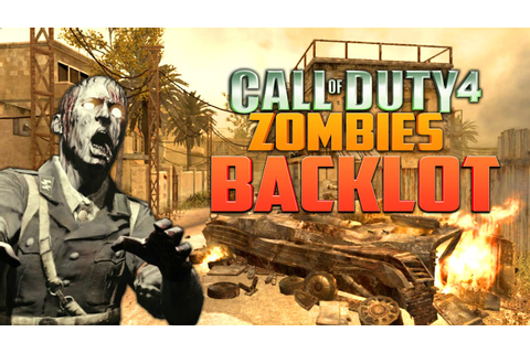 CALL OF DUTY 4 ZOMBIES: BACKLOT ★ Call of Duty Zombies Mod ...