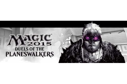 Magic: The Gathering - Duels of the Planeswalkers 2015 ...
