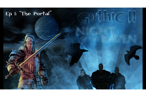 Gothic II: Night of the Raven (Game Movie) - Episode 1 ...