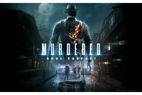 Get Your Murdered: Soul Suspect Wallpapers From Here ...