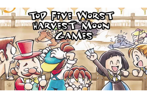 Top 5 Worst Harvest Moon Games - YouTube