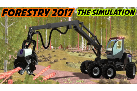 Forestry 2017 - The Simulation Gameplay HD - YouTube
