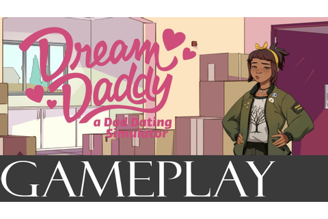 Dream Daddy: A Dad Dating Simulator -PC Game -2017 - YouTube