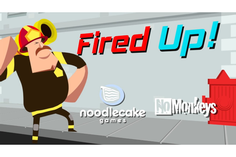 'Fired Up' is the Next Game from Noodlecake and 'Mmm ...